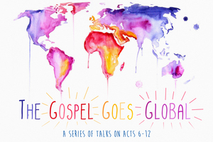 The Gospel Goes Global