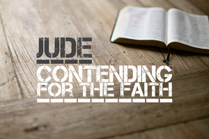 Jude: Contending for the Faith