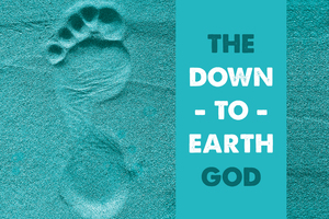John 5-10: The down to earth God